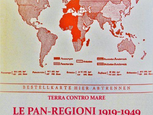 Terra contro Mare: Le Pan-regioni 1919-1949. I – L'architettura geopolitica. AGGIORNATO
